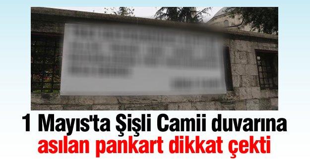 1 Mayıs'ta Şişli Camii duvarına asılan pankart dikkat çekti