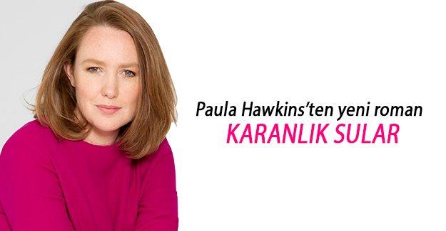 Paula Hawkins'ten yeni roman: KARANLIK SULAR