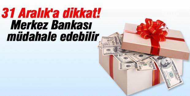 31 Aralık'a dikkat! Merkez Bankası müdahale edebilir