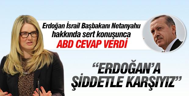 ABD: Erdoğan'ın sözlerine şiddetle karşıyız!