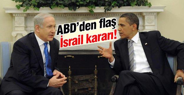 ABD'den flaş İsrail kararı!