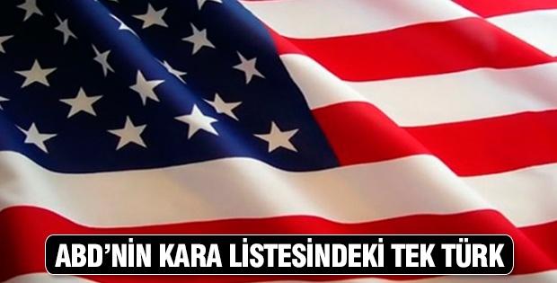 ABD'nin kara listesindeki tek TÜRK