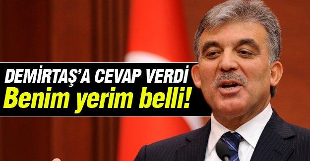 Abdullah Gül Demirtaş'a cevap verdi!