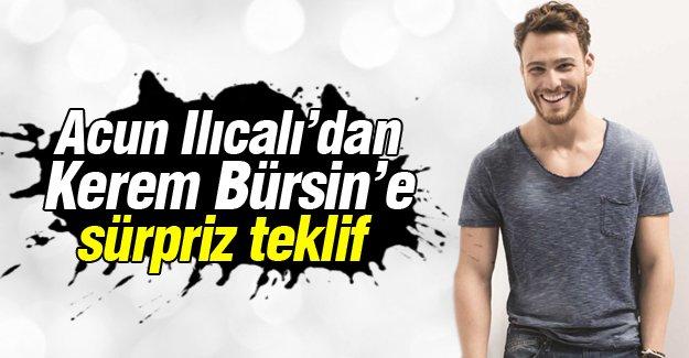 Acun Ilıcalı'dan Kerem Bürsin'e sürpriz teklif!
