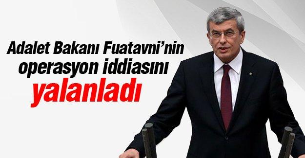 Adalet Bakanı Fuatavni'nin operasyon iddiasını yalanladı