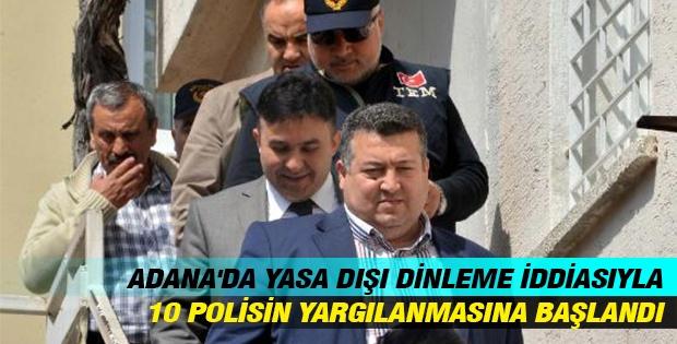 Adana'da Yasa Dışı Dinleme İddiasiyla 10 Polisin Yargılanmasına Başlandı