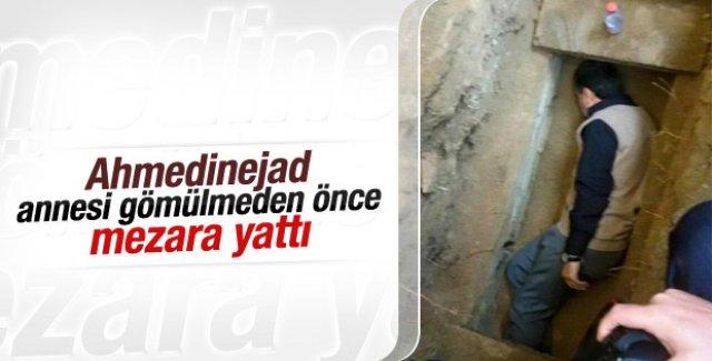 Ahmedinejad annesinden önce mezara yattı