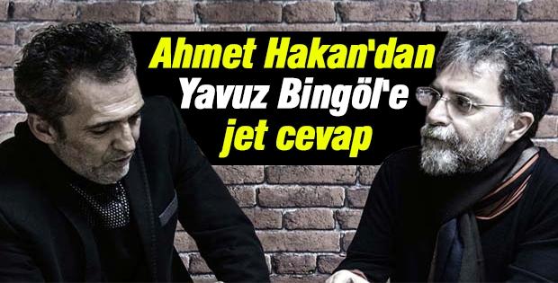 Ahmet Hakan'dan Bingöl'e jet cevap