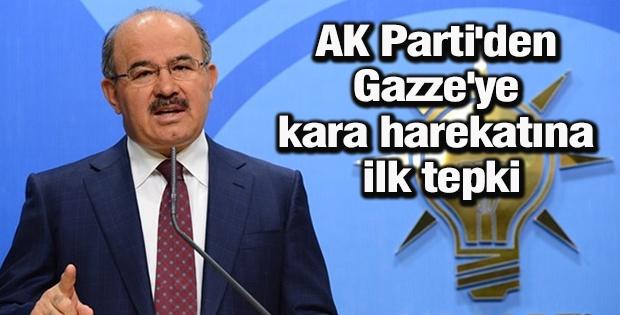 AK Parti'den Gazze'ye kara harekatına ilk tepki