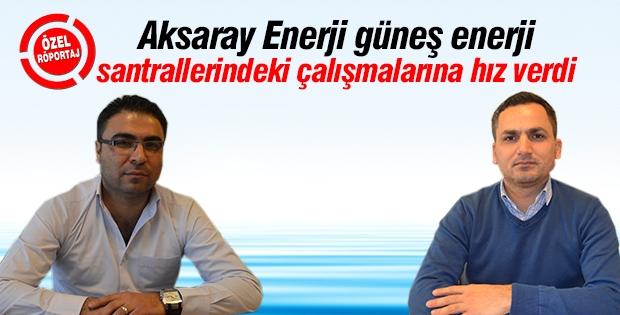 Aksaray Enerji güneş enerji santrallerindeki çalışmalarına hız verdi