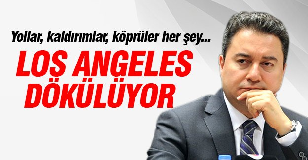 Ali Babacan: Los Angeles dökülüyor