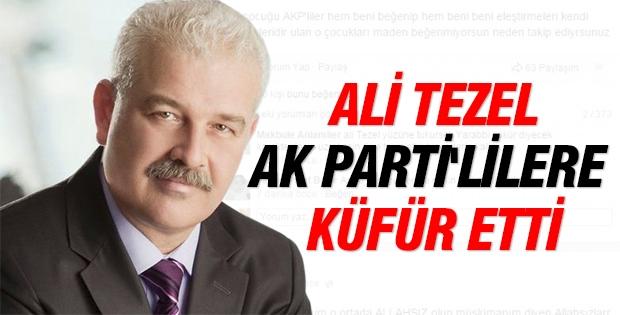 Ali Tezel Ak Parti'lilere küfür etti