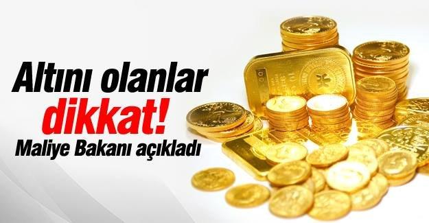 Altın alanlar dikkat!Maliye Bakanı açıkladı!