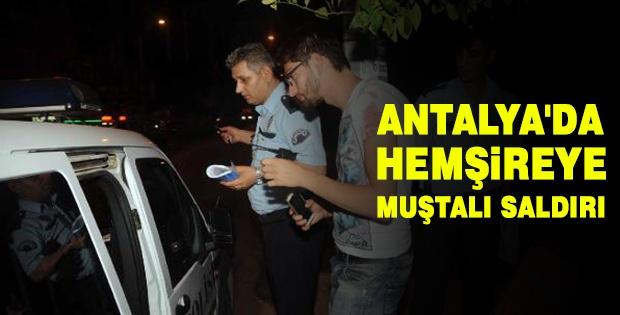 Antalya'da Hemşireye Muştalı Saldırı
