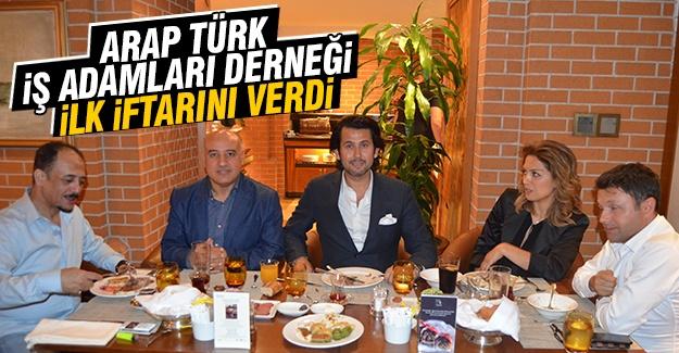 Arap-türk iş adamları derneği ilk iftarını verdi