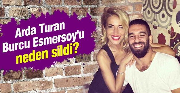 Arda Turan Burcu Esmersoy'u neden sildi?