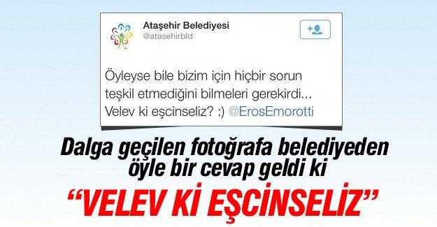 Ataşehir Belediyesi'nden 'velev ki eşcinseliz' tweet'i