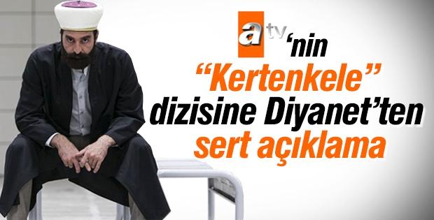 ATV'nin Kertenkele dizisine Diyanet'ten çok sert açıklama