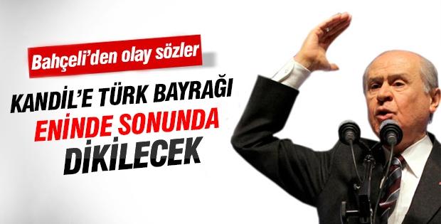 Bahçeli: Kandil'e Türk bayrağı eninde sonunda dikilecek