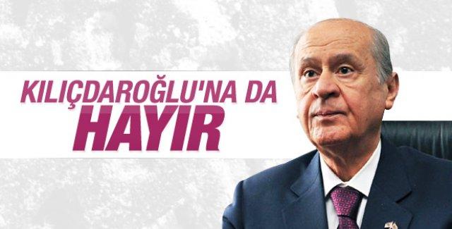 Bahçeli Kılıçdaroğlu'nuda reddetti