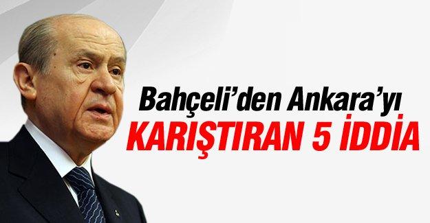 Bahçeli'den Ankara'yı karıştıran 5 iddia