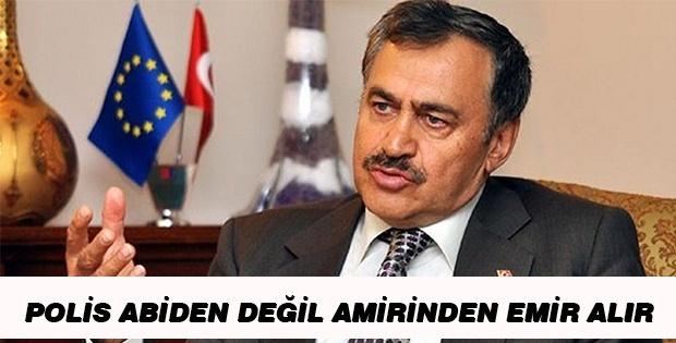 Bakan Eroğlu: Polis Abiden Değil, Amirden Emir Alır
