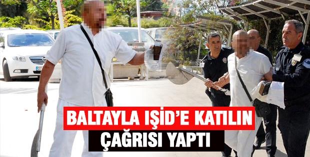 Baltayla IŞİD'e Katılın Çağrısı Yaptı