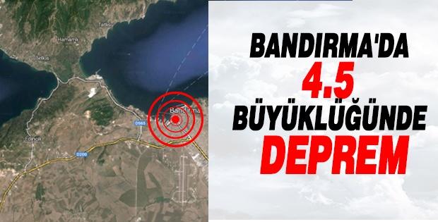 Bandırma'da 4.5 Büyüklüğünde Deprem