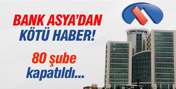 Bank Asya 80 şubesini kaybetti!