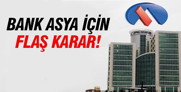 Bank Asya için flaş karar!