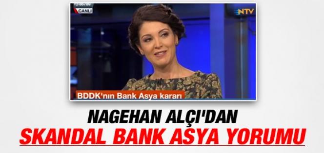 BANK ASYA İÇİN NAGEHAN ALÇI'DAN SKANDAL YORUM