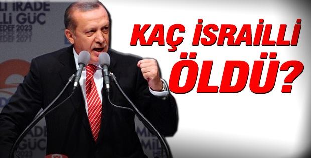 Başbakan Erdoğan: Kaç İsrailli öldü?