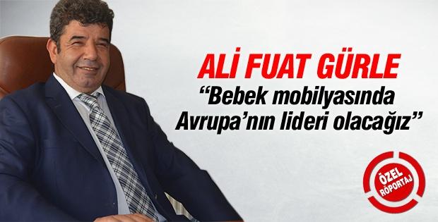 Ali Fuat Gürle; Bebek Mobilyasında Avrupa Lideri Olacağız