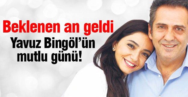 Beklenen an geldi!Yavuz Bingöl'ün mutlu günü!