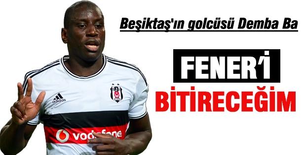 Beşiktaş'ın Golcüsü Demba Ba: Fener'i Bitireceğim