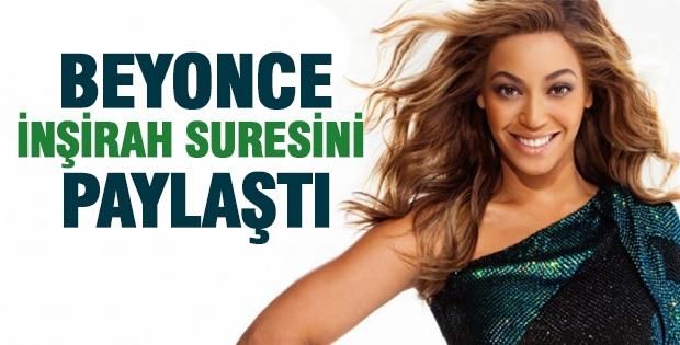 Beyonce, İnşirah Suresini paylaştı