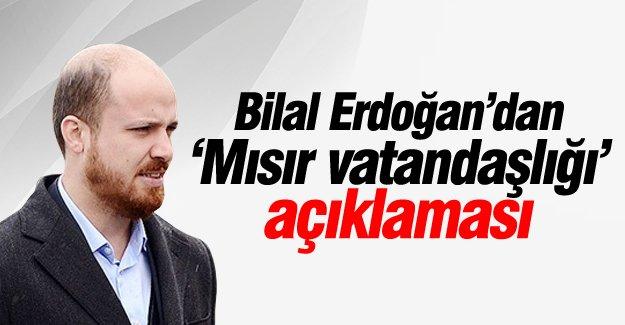 Bilal Erdoğan 'Mısır vatandaşlığı' açıklaması