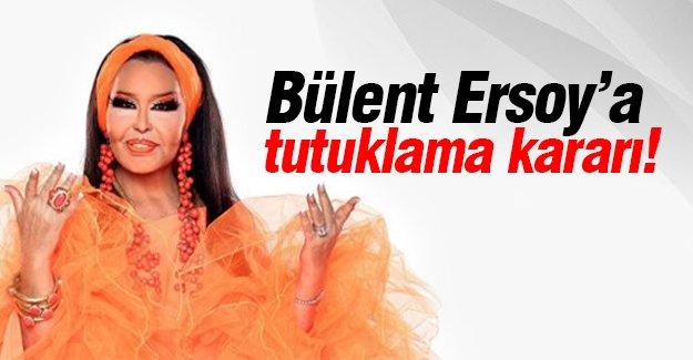 Bülent Ersoy'a tutuklama kararı!