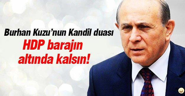 Burhan Kuzu'nun Kandil duası HDP barajın altında kalsın!