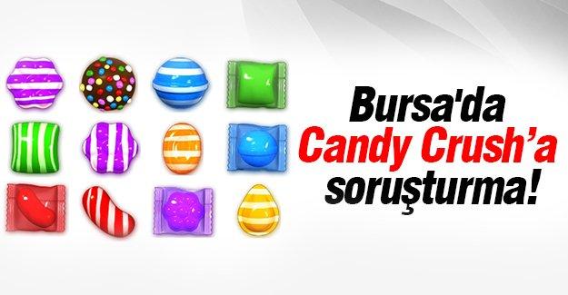 Bursa'da Candy Crush'a soruşturma!