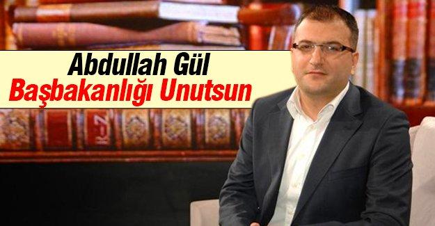 Cem Küçük: Abdullah Gül Başbakanlığı Unutsun