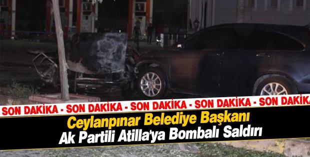 Ceylanpınar Belediye Başkanı Ak Partili Atilla'ya Bombalı Saldırı