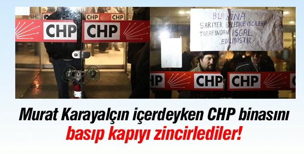 CHP binasını basıp kapıyı zincirlediler!