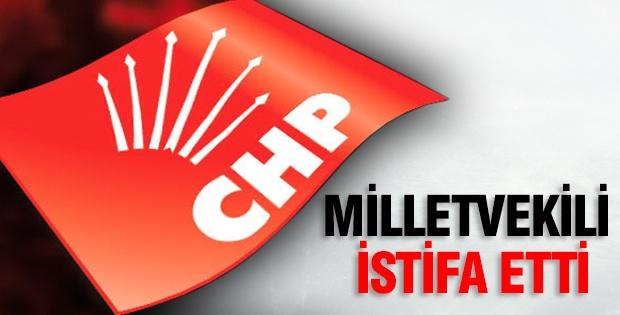 CHP Milletvekili istifa etti