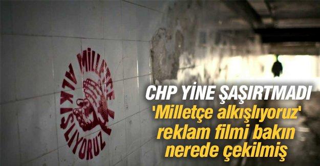 CHP'nin 'Milletçe alkışlıyoruz' reklam filmi bakın nerede çekilmiş