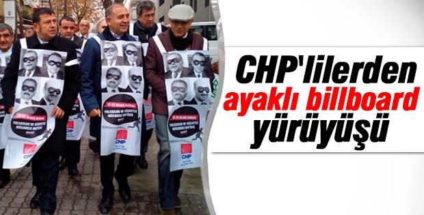 CHP'liler ayaklı billboard oldu, yürüyüş yaptı