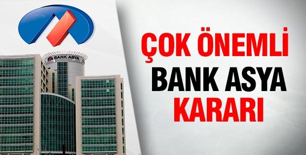 Çok önemli Bank Asya kararı
