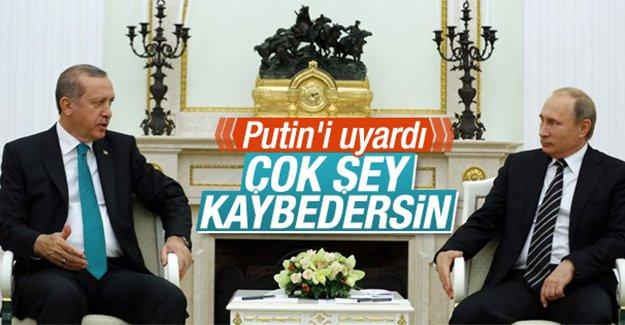 Cumhurbaşkanı Erdoğan'dan Putin'e uyarı