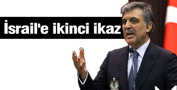 Cumhurbaşkanı Gül'den İsrail'e ikinci ikaz