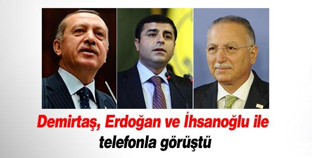 Demirtaş, Erdoğan ve İhsanoğlu ile telefonla görüştü